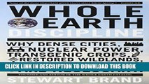 [PDF] Whole Earth Discipline: Why Dense Cities, Nuclear Power, Transgenic Crops,