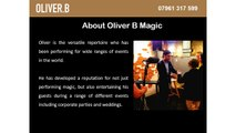 Oliver B Magic: A Perfect Magician of a Private Party In London
