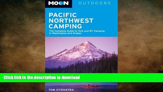 Moon Washington Camping The Complete Guide to Tent and RV Camping