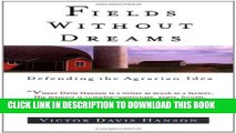 [PDF] Fields Without Dreams : Defending the Agrarian Ideal Popular Online