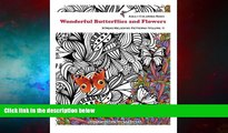 READ FREE FULL  Adult Coloring Book : Wonderful Butterflies And Flowers: Wonderful Butterflies
