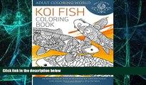 Must Have PDF  Koi Fish Coloring Book: An Adult Coloring Book of 40 Japanese Koi Carp, Fish