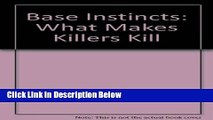 Books Base Instincts: What Makes Killers Kill Free Download