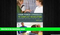 READ book  From Power Struggles to Conflict Resolution: Transform your School s Culture Today