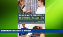 FAVORIT BOOK From Power Struggles to Conflict Resolution: Transform your School s Culture Today