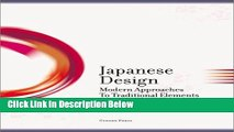 Books Japanese Design: Modern Approaches to Traditional Elements 1 Free Online