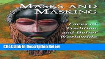 Books Masks and Masking: Faces of Tradition and Belief Worldwide Full Online