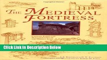 Ebook The Medieval Fortress: Castles, Forts and Walled Cities of the Middle Ages Full Online