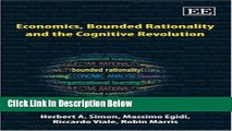 Download Economics, Bounded Rationality and the Cognitive Revolution Full Online