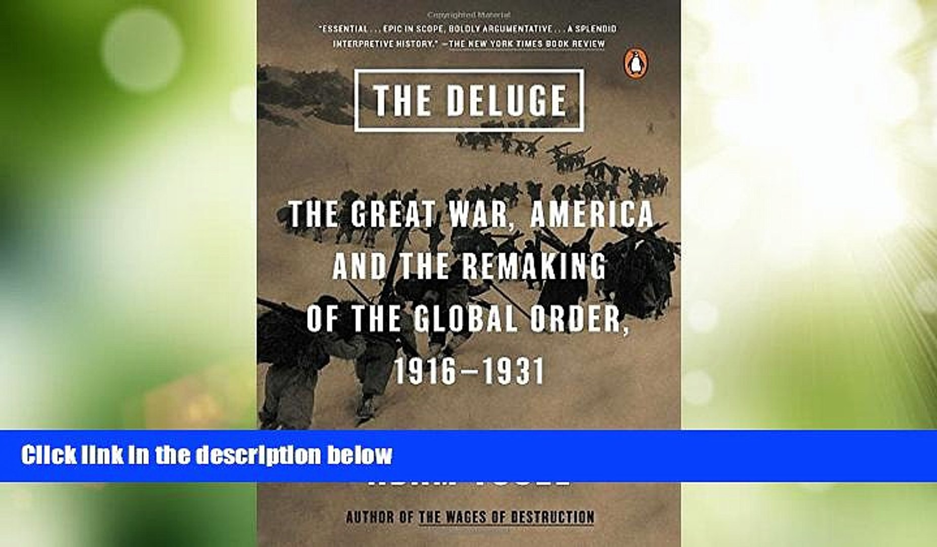 Big Deals  The Deluge: The Great War, America and the Remaking of the Global Order, 1916-1931