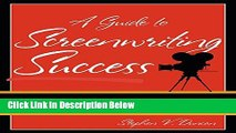 Download A Guide to Screenwriting Success: Writing for Film and Television Book Online