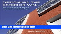 [PDF] Designing the Exterior Wall: An Architectural Guide to the Vertical Envelope [Full Ebook]