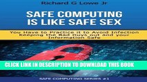 [Read PDF] Safe Computing is Like Safe Sex: You have to practice it to avoid infection Ebook Free