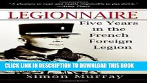 [PDF] Legionnaire: Five Years in the French Foreign Legion Popular Online