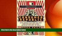 READ book  Consumer Republic: Using Brands to Get What You Want, Make Corporations Behave, and