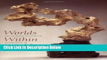 Books Worlds Within Worlds: The Richard Rosenblum Collection of Chinese Scholars  Rocks Free Online