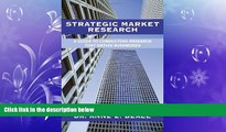 FREE DOWNLOAD  Strategic Market Research: A Guide to Conducting Research that Drives Businesses