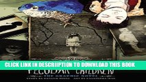 [PDF] Miss Peregrine s Home for Peculiar Children: The Graphic Novel (Miss Peregrine s Peculiar