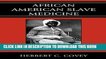 [PDF] African American Slave Medicine: Herbal and non-Herbal Treatments Full Online