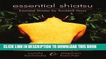[PDF] Essential Shiatsu: Essential Shiatsu for Troubled Times Full Colection