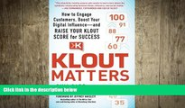 READ book  Klout Matters: How to Engage Customers, Boost Your Digital Influence--and Raise Your