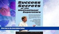 Big Deals  Success Secrets of the Motivational Superstars: America s Greatest Speakers Reveal