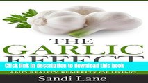 [PDF] The Garlic Effect: Discover the Powerful Health and Beauty Benefits of Using Garlic You