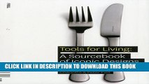 [PDF] Tools for Living: A Sourcebook of Iconic Designs for the Home Popular Colection