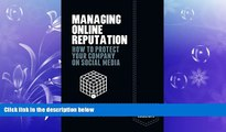 FREE DOWNLOAD  Managing Online Reputation: How to Protect Your Company on Social Media (Palgrave