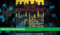 Big Deals  Toxic Coworkers: How to Deal with Dysfunctional People on the Job  Best Seller Books