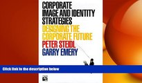 FREE DOWNLOAD  Corporate Image and Identity Strategies: Designing the Corporate Future  BOOK