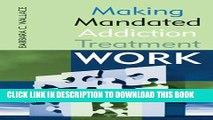 [PDF] Making Mandated Addiction Treatment Work Full Colection