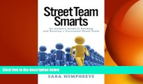 READ book  Street Team Smarts: An Author s Guide to Building and Running a Successful Street
