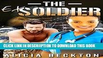 [New] The Ex Soldier (Nurse, Soldier, Bwwm, Romance) Exclusive Online