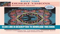 [PDF] Desert Visions: Rhapsody Quilts: Design Companion Vol. 4 to Ricky Tims  Rhapsody Quilts: