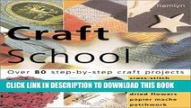 [PDF] Craft School: Over 80 Step-by-Step Craft Projects: Cross Stitch * Decoupage * Dough Crafts *