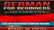 [PDF] German: German For Beginners: A Practical Guide to Learn the Basics of German in 10 Days!