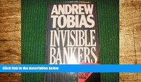 Must Have  Invisible Bankers: Everything the Insurance Industry Never Wanted You to Know