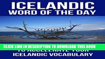 [PDF] Icelandic Word of the Day: 365 High Frequency Words to Accelerate Your Icelandic Vocabulary
