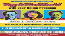 New Book Rock the World with your Online Presence: Your Ticket to a Multi-Platinum LinkedIn