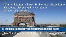 [PDF] Cycling the River Rhine from Basel to the North Sea: Basel to Hoek van Holland, a Cycle