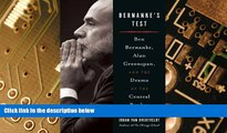 READ FREE FULL  Bernanke s Test: Ben Bernanke, Alan Greenspan, and the Drama of the Central