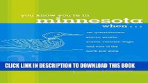 New Book You Know You re in Minnesota When...: 101 Quintessential Places, People, Events, Customs,