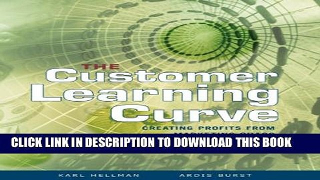 New Book The Customer Learning Curve: Creating Profits from Marketing Chaos