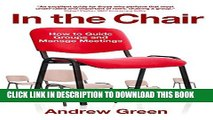 New Book In the Chair: How to Guide Groups and Manage Meetings