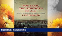 READ FREE FULL  For Each the Strength of All: A History of Banking in New York State  READ Ebook
