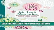 [PDF] Mother s Memories: Your Keepsake Journal of Treasured Memories   Special Moments Full Online
