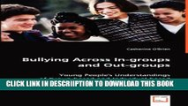 [PDF] Bullying Across In-groups and Out-groups: Young People s Understandings of Group-based and