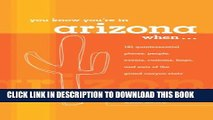 Collection Book You Know You re in Arizona When . . .: 101 Quintessential Places, People, Events,