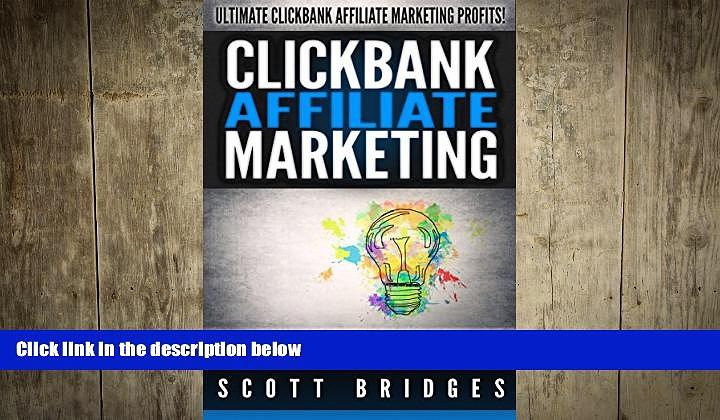 READ book  Clickbank Affiliate Marketing: Ultimate Clickbank Affiliate Marketing Profits! – How